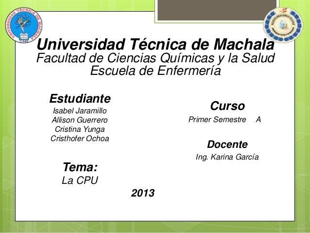 Universidad Técnica de Machala Facultad de Ciencias Químicas y la Salud Escuela de Enfermería Estudiante  Curso  Isabel Ja...