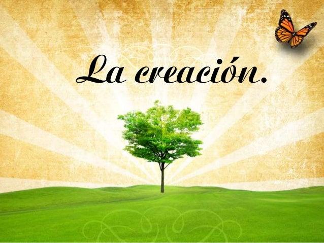 La creación.
