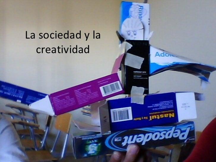 La sociedad y la creatividad