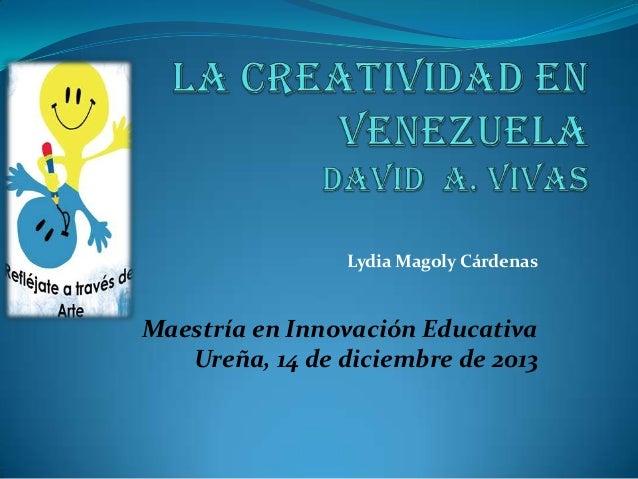 Lydia Magoly Cárdenas Maestría en Innovación Educativa Ureña, 14 de diciembre de 2013