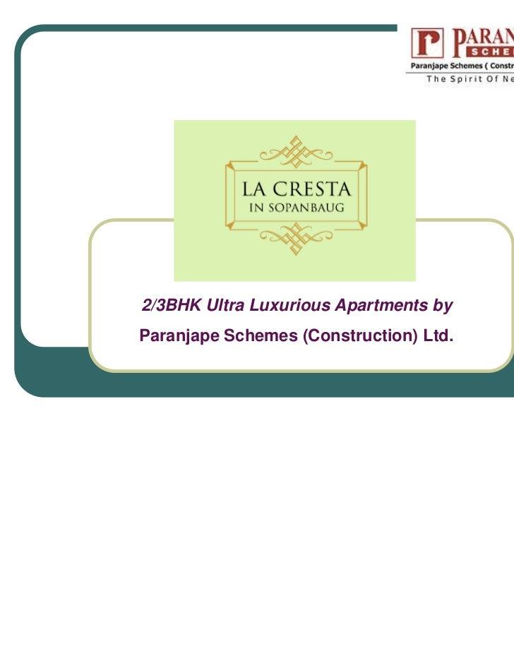 La Cresta, 2/3BHK Ultra Luxurious Boutique Apartments by Paranjape Schemes (Construction) Ltd in Sopanbaug.