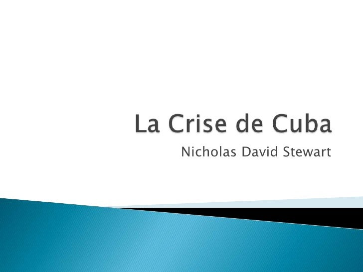 La Crise de Cuba<br />Nicholas David Stewart<br />