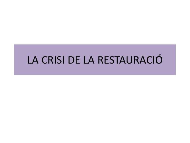 LA CRISI DE LA RESTAURACIÓ