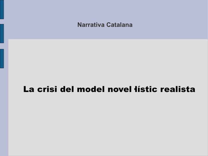 Narrativa Catalana La crisi del model novel·lístic realista