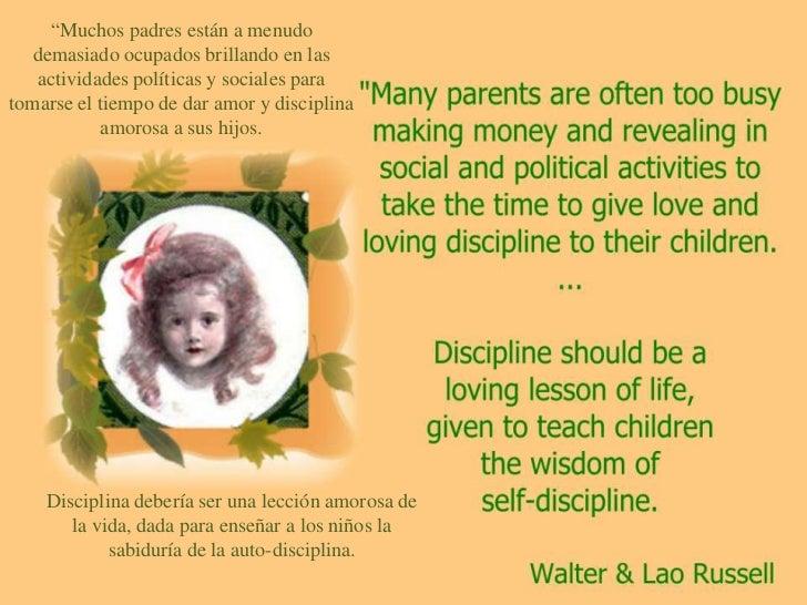 """""""Muchos padres están a menudo demasiado ocupados brillandoen las actividades políticas y sociales para tomarse el tiempo d..."""