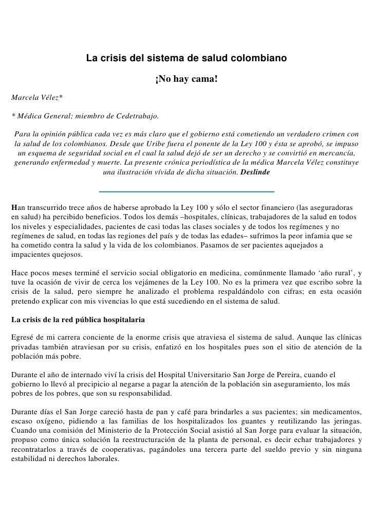 La crisis del sistema de salud colombiano                                              ¡No hay cama! Marcela Vélez*  * Méd...