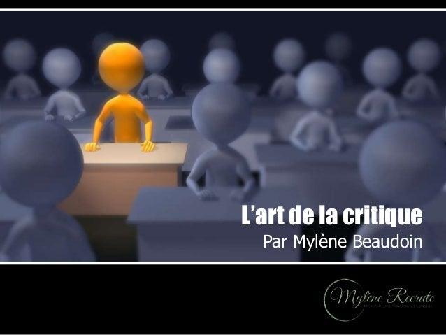 L'art de la critique Par Mylène Beaudoin