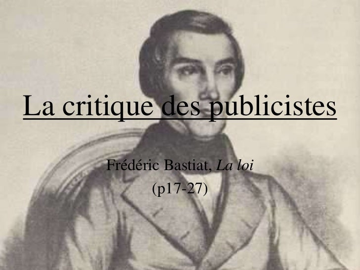 La critique des publicistes       Frédéric Bastiat, La loi              (p17-27)
