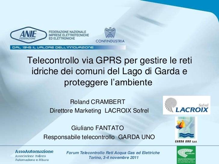 Telecontrollo via GPRS per gestire le reti idriche dei comuni del Lago di Garda e          proteggere l'ambiente          ...
