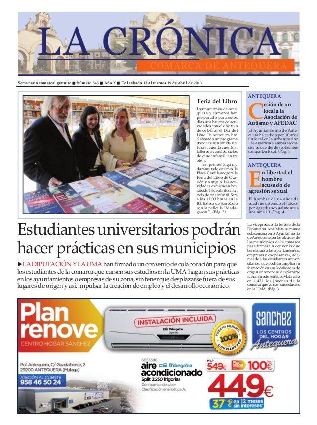 Semanario comarcal gratuito   Número 545   Año X   Del sábado 13 al viernes 19 de abril de 2013                           ...