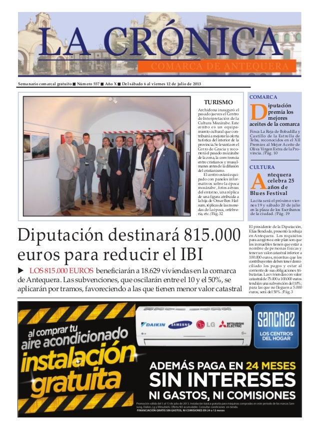 Semanario comarcal gratuito Número 557 Año X Del sábado 6 al viernes 12 de julio de 2013 D iputación premialos mejores ace...