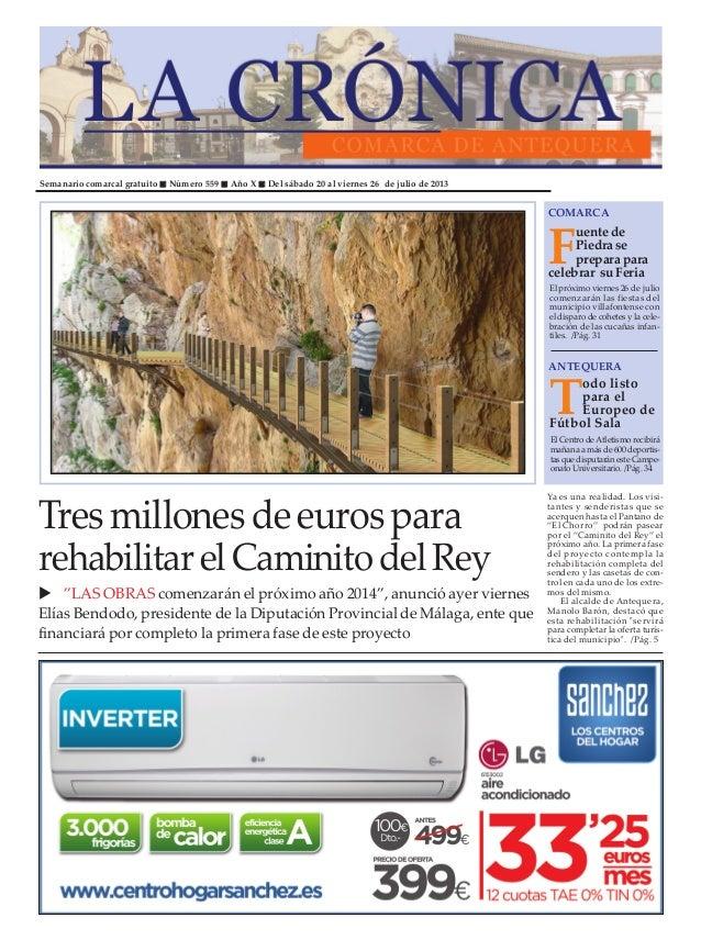 Semanario comarcal gratuito Número 559 Año X Del sábado 20 al viernes 26 de julio de 2013 F uentede Piedrase preparapara c...