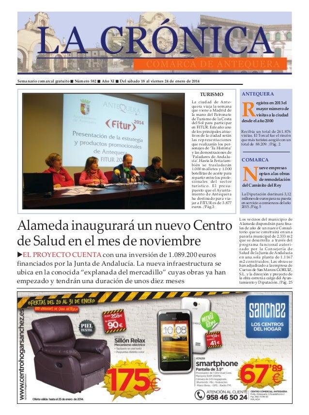Semanario comarcal gratuito  Número 582  Año XI  Del sábado 18 al viernes 24 de enero de 2014  TURISMO La ciudad de Antequ...