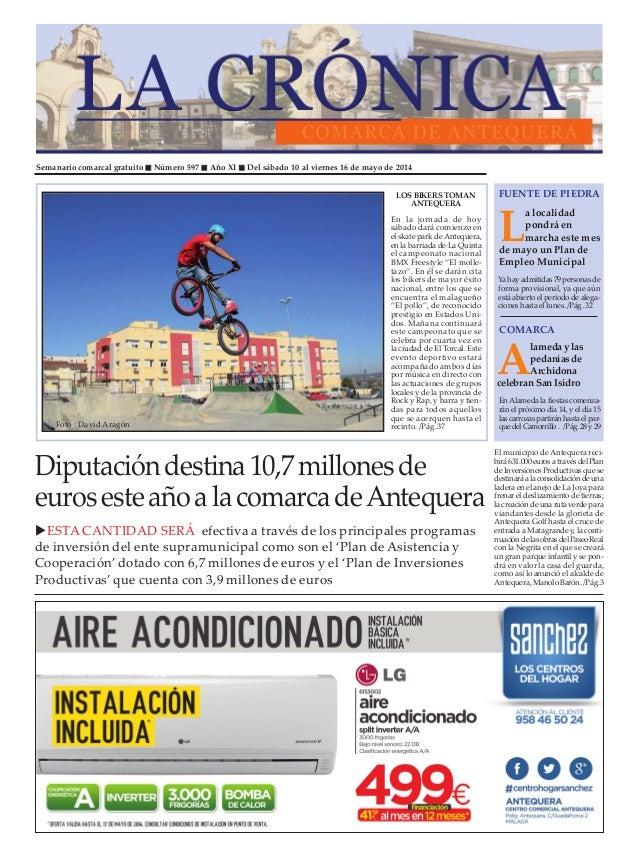 Semanario comarcal gratuito Número 597 Año XI Del sábado 10 al viernes 16 de mayo de 2014 L a localidad pondrá en marcha e...