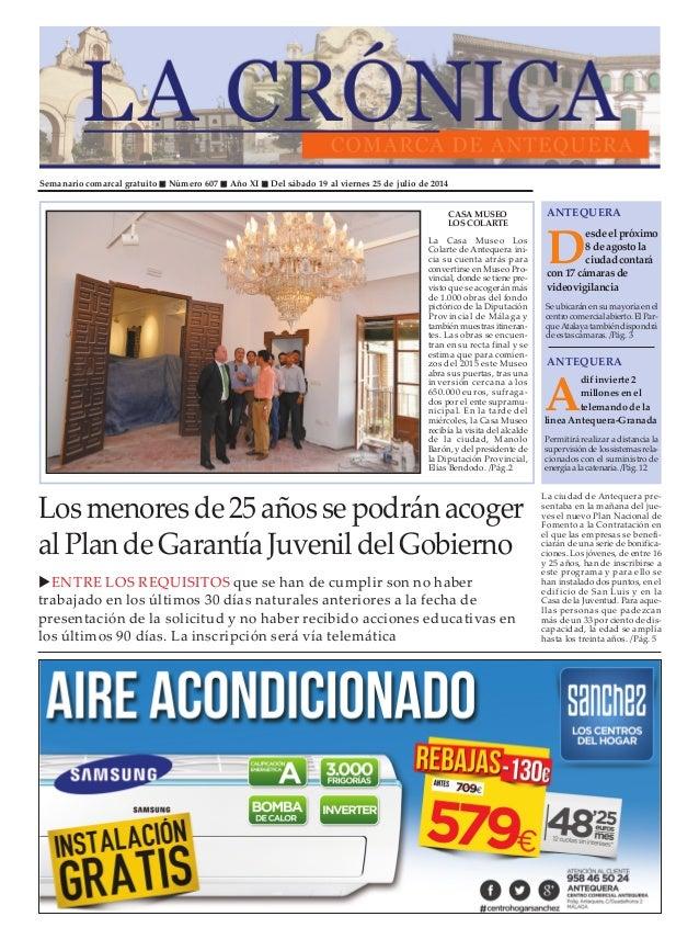 Semanario comarcal gratuito Número 607 Año XI Del sábado 19 al viernes 25 de julio de 2014 D esde el próximo 8 de agostola...
