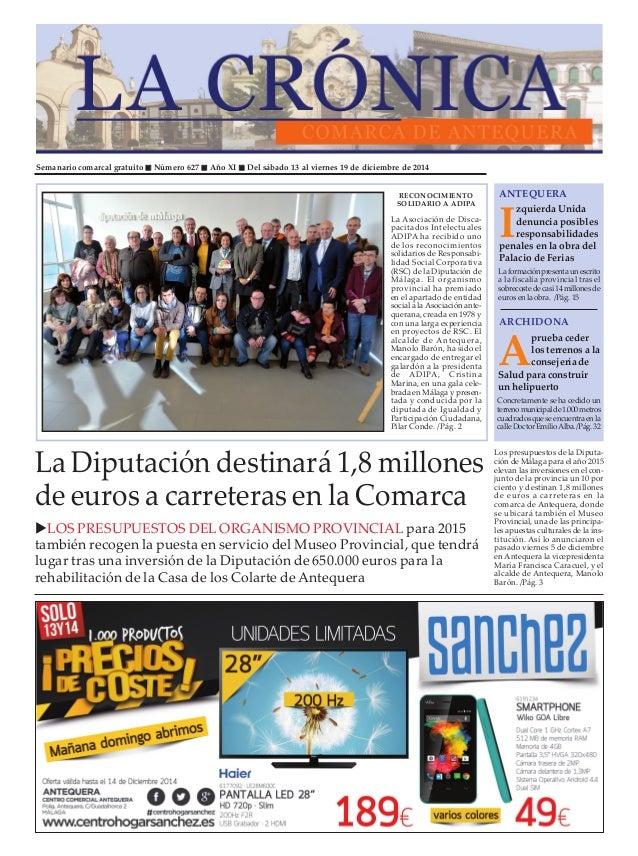 """Semanario comarcal gratuito """" Número 627 """" Año XI """" Del sábado 13 al viernes 19 de diciembre de 2014  ANTEQUERA  Izquierda..."""