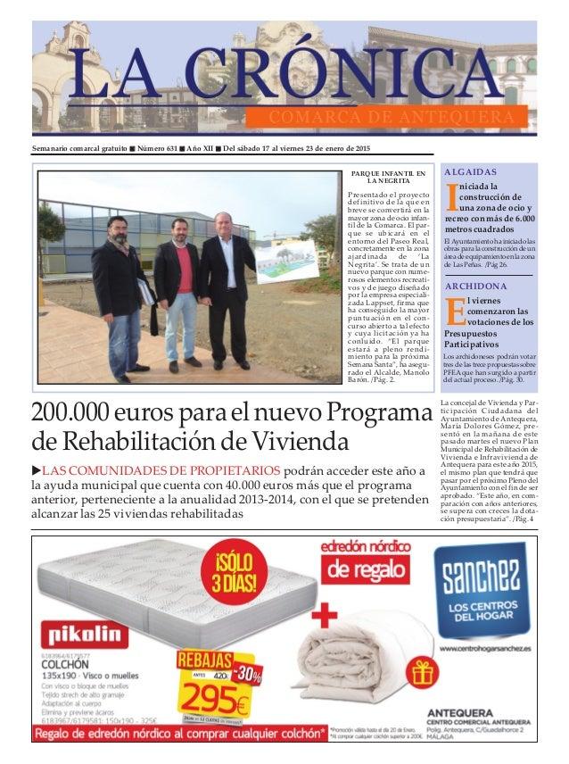 Semanario comarcal gratuito n Número 631 n Año XII n Del sábado 17 al viernes 23 de enero de 2015 I niciada la construcció...