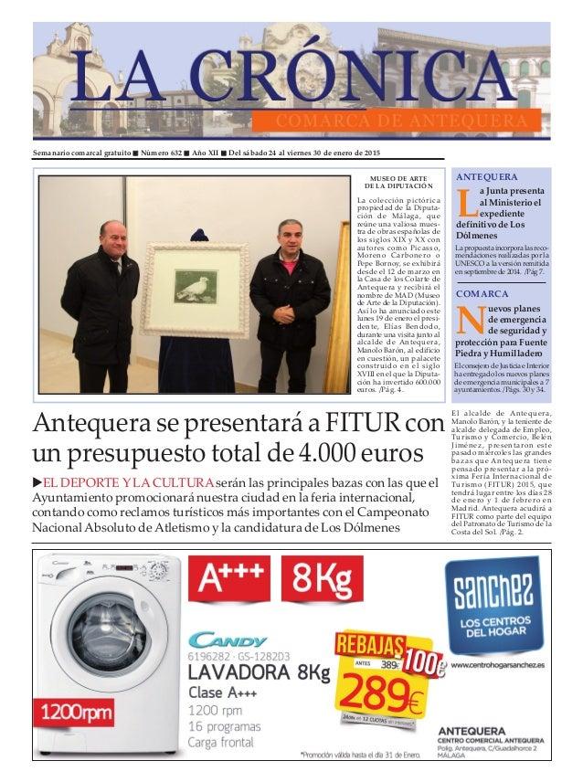 Semanario comarcal gratuito Número 632 Año XII Del sábado 24 al viernes 30 de enero de 2015 L a Junta presenta al Minister...