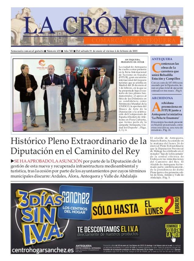 Semanario comarcal gratuito Número 633 Año XII Del sábado 31 de enero al viernes 6 de febrero de 2015 C omienzan las obras...