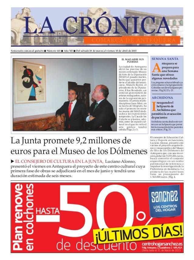 Semanario comarcal gratuito Número 641 Año XII Del sábado 28 de marzo al viernes 10 de abril de 2015 A ntequera se prepara...