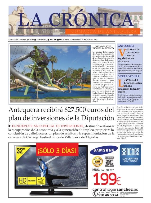 Semanario comarcal gratuito Número 643 Año XII Del sábado 18 al viernes 24 de abril de 2015 V illanueva de Cauche, más cer...