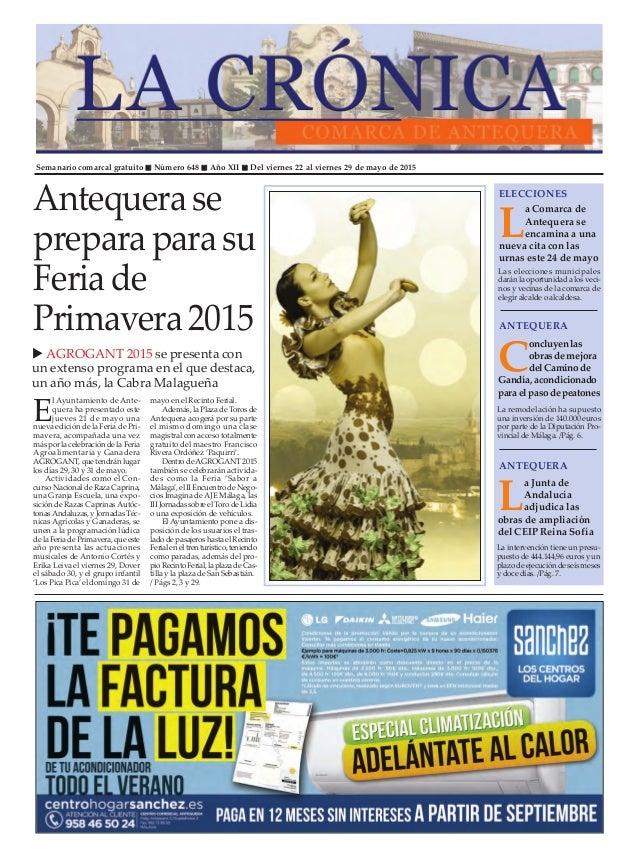 Semanario comarcal gratuito Número 648 Año XII Del viernes 22 al viernes 29 de mayo de 2015 L a Comarca de Antequera se en...