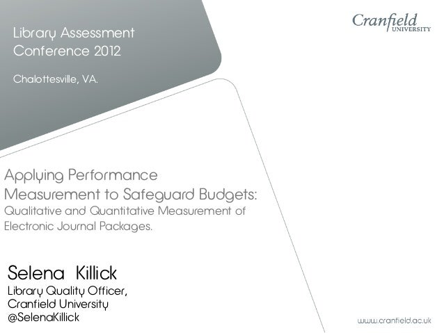 Library Assessment Conference 2012 Chalottesville, VA.Applying PerformanceMeasurement to Safeguard Budgets:Qualitative and...