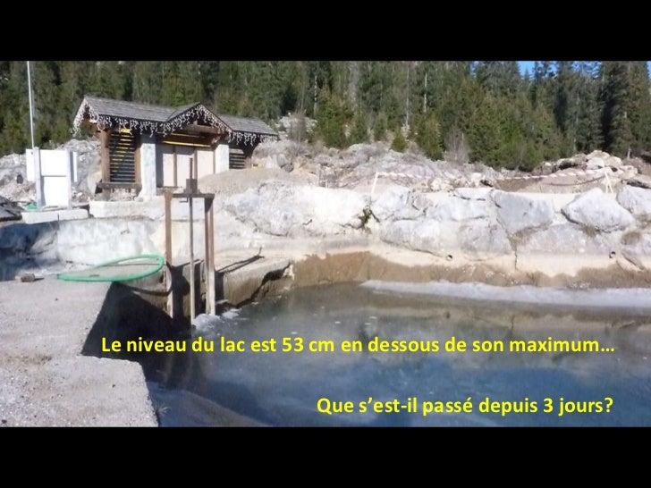 Le niveau du lac est 53 cm en dessous de son maximum… Que s'est-il passé depuis 3 jours?