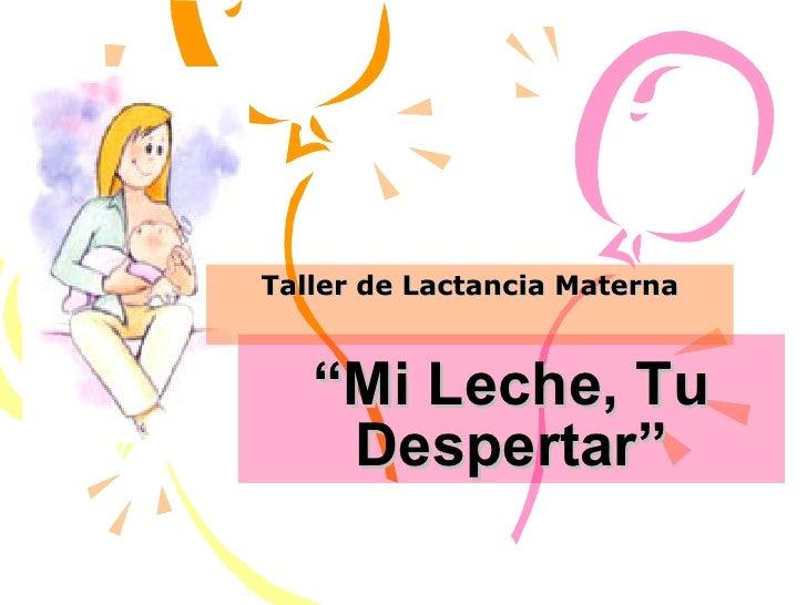 """ Mi Leche, Tu Despertar"" Taller de Lactancia Materna"