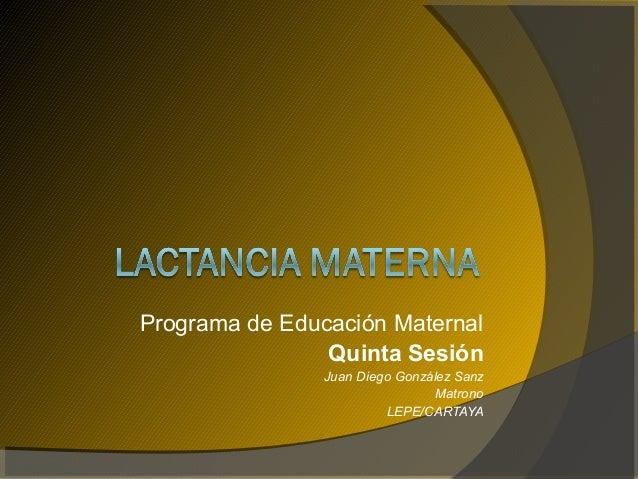 Programa de Educación Maternal Quinta Sesión Juan Diego González Sanz Matrono LEPE/CARTAYA
