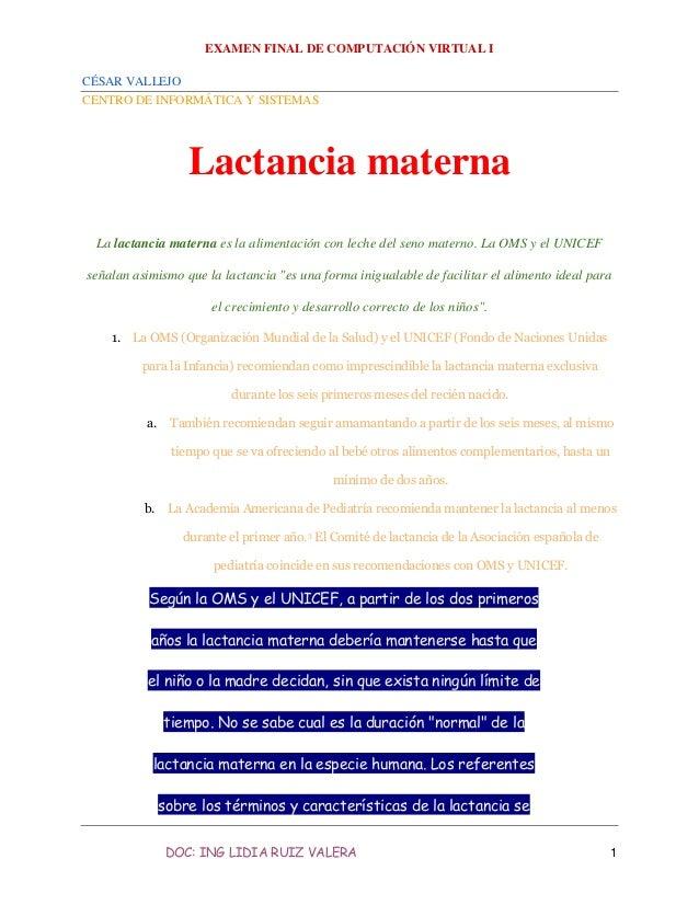 EXAMEN FINAL DE COMPUTACIÓN VIRTUAL I CÉSAR VALLEJO CENTRO DE INFORMÁTICA Y SISTEMAS DOC: ING LIDIA RUIZ VALERA 1 Lactanci...