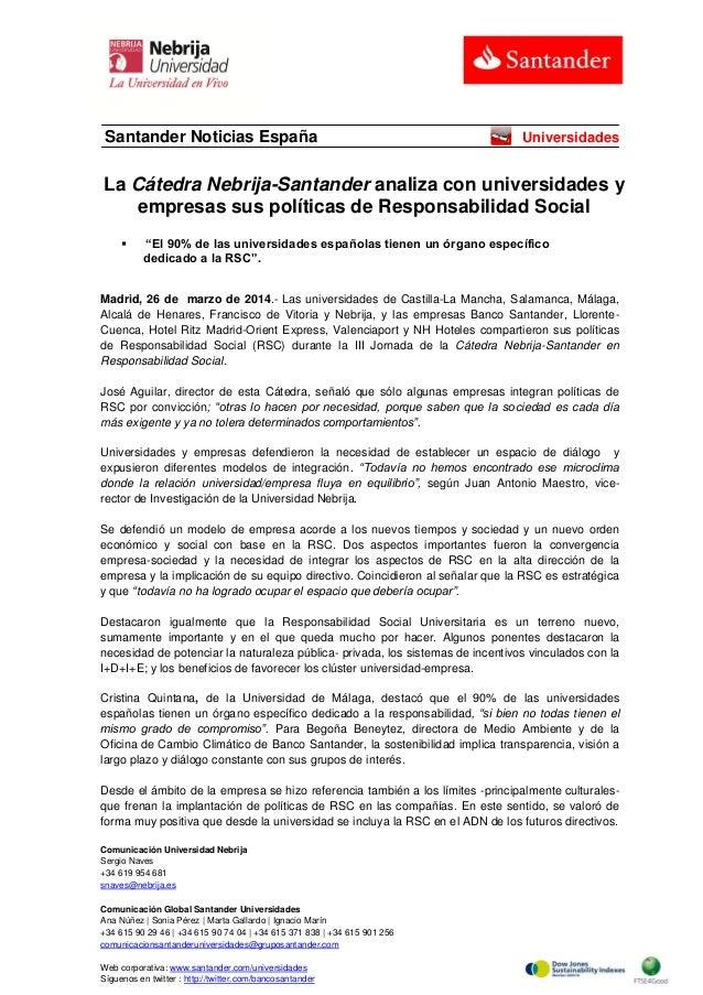 Comunicación Universidad Nebrija Sergio Naves +34 619 954 681 snaves@nebrija.es Comunicación Global Santander Universidade...