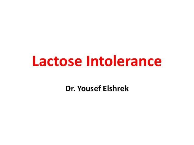 Lactose IntoleranceDr. Yousef Elshrek