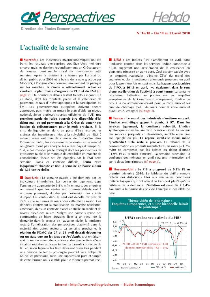 N°16/10 – Du 19 au 23 avril 2010    L'actualité de la semaine  Marchés : Les indicateurs macroéconomiques ont été        ...