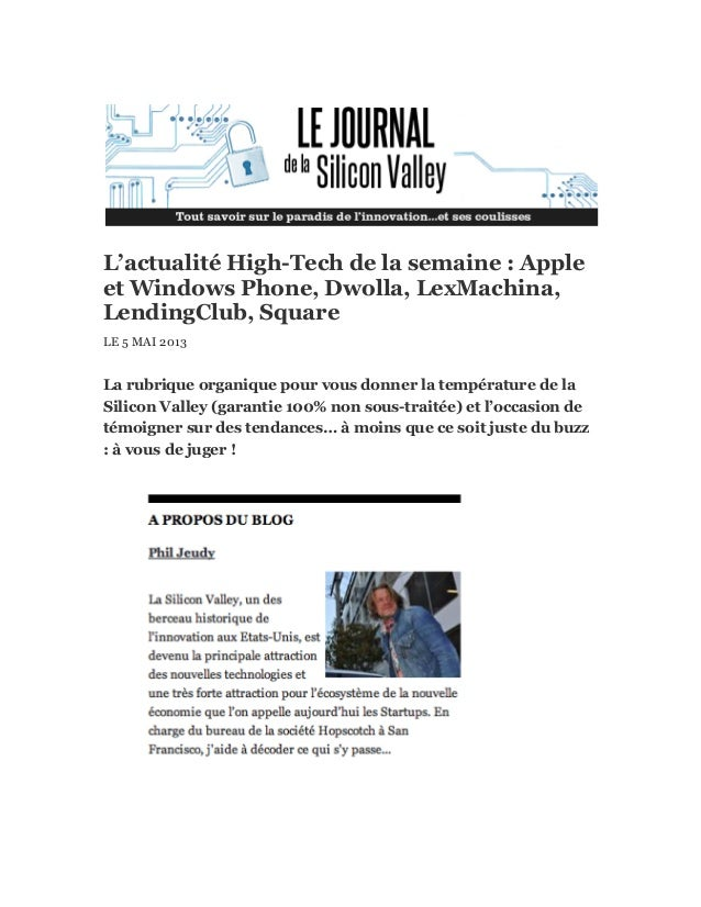L'actualité High-Tech de la semaine : Appleet Windows Phone, Dwolla, LexMachina,LendingClub, SquareLE 5 MAI 2013La rubriqu...