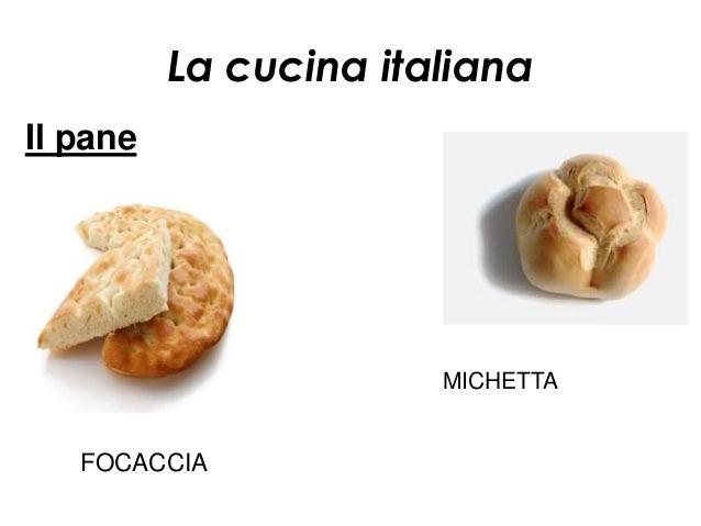 La cucina italianaIl pane                       MICHETTA   FOCACCIA