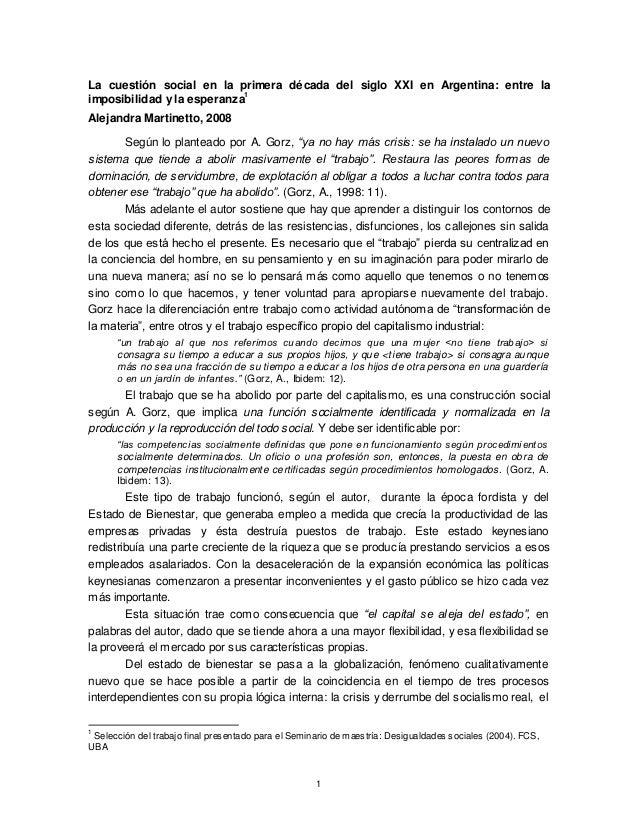 La cuestión social en la primera década del siglo XXI en Argentina: entre laimposibilidad y la esperanza1Alejandra Martine...