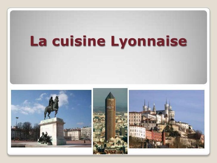 La cuisine Lyonnaise<br />