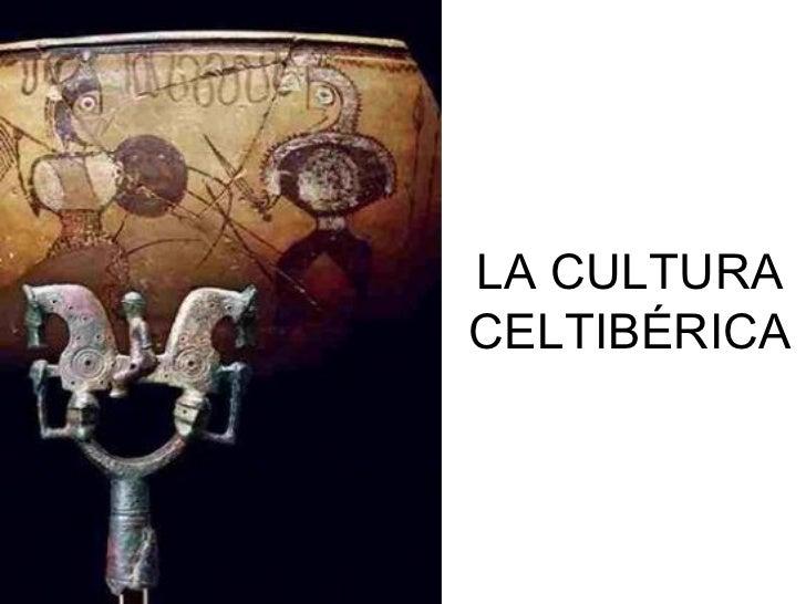 LA CULTURA CELTIBÉRICA