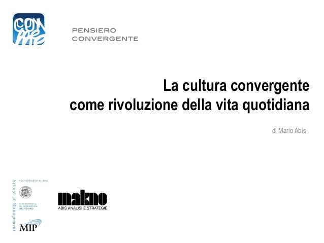 La cultura convergente come rivoluzione della vita quotidiana  - Prof. Mario Abis