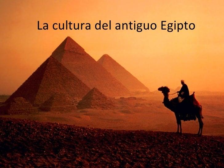 La cultura del antiguo Egipto
