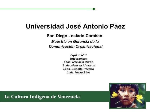 Universidad José Antonio Páez      San Diego - estado Carabao       Maestría en Gerencia de la      Comunicación Organizac...