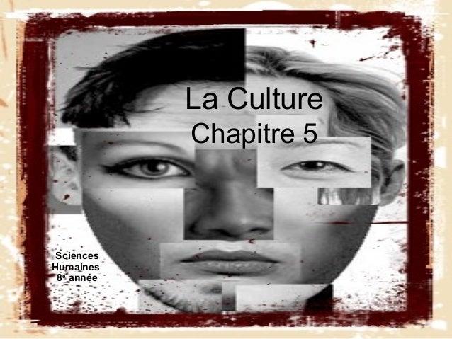 La Culture Chapitre 5 Sciences Humaines 8e année