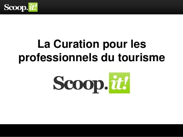 La curation pour les professionnels du tourisme