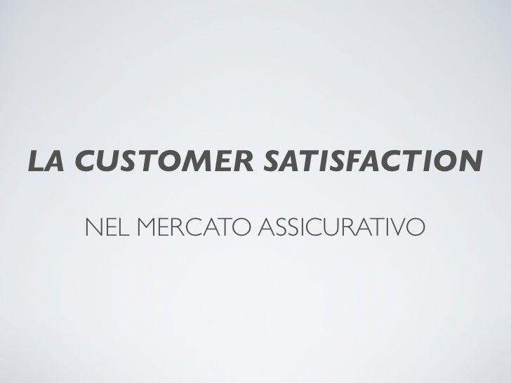 La Customer Satisfaction Nel Settore Assicurativo