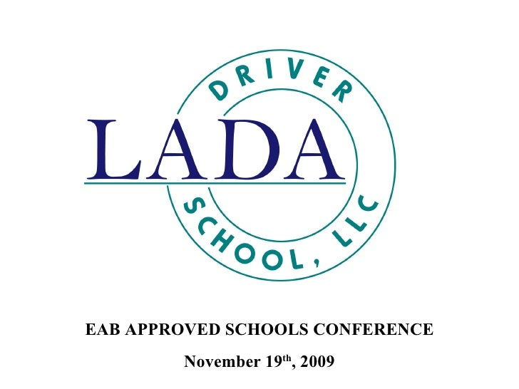 EAB APPROVED SCHOOLS CONFERENCE November 19 th , 2009