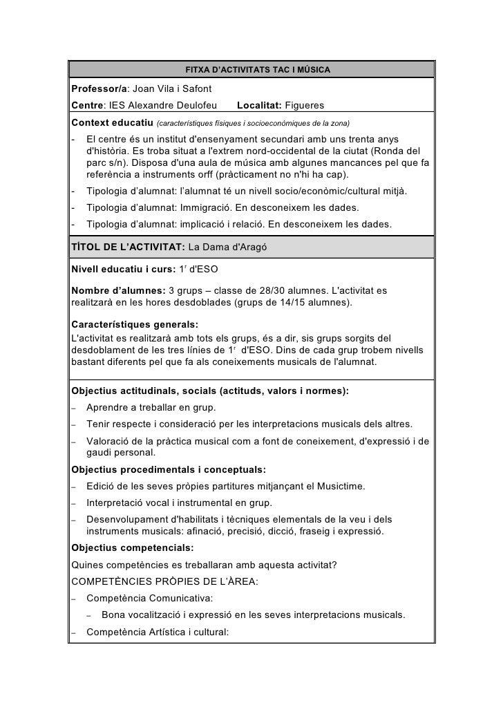 FITXA D'ACTIVITATS TAC I MÚSICA  Professor/a: Joan Vila i Safont Centre: IES Alexandre Deulofeu              Localitat: Fi...