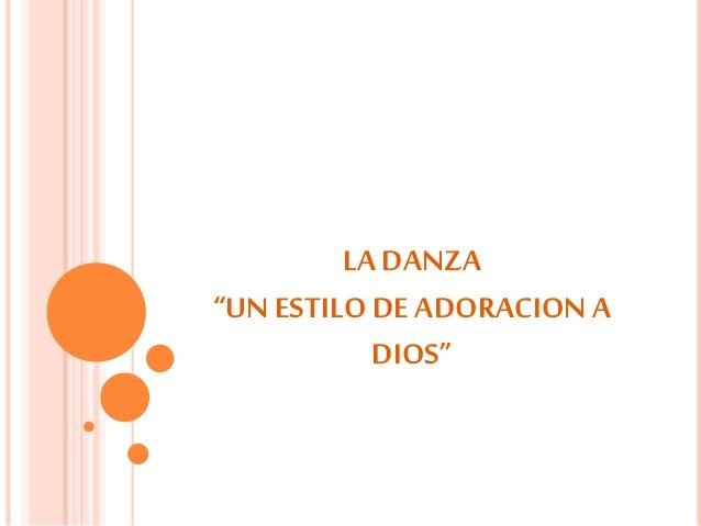 """LA DANZA """"UN ESTILO DE ADORACION A DIOS"""""""