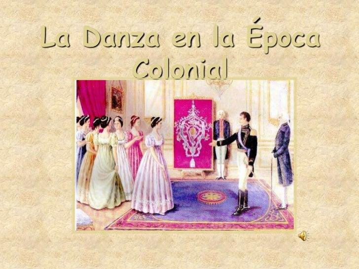 La Danza en la Época Colonial<br />