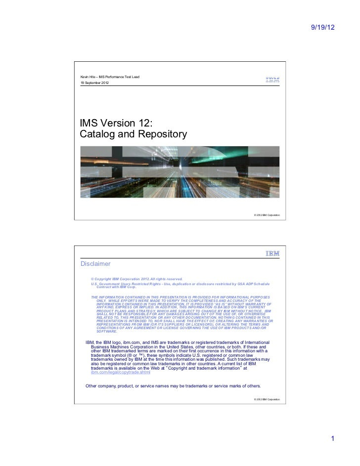 9/19/12Kevin Hite – IMS Performance Test Lead19 September 2012IMS Version 12:Catalog and Repository                       ...